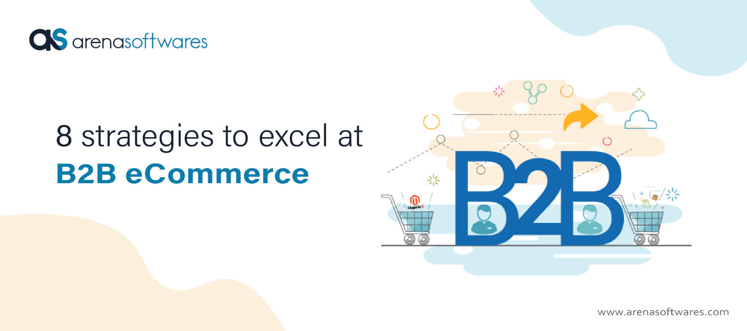 8 strategies to excel at B2B E-commerce